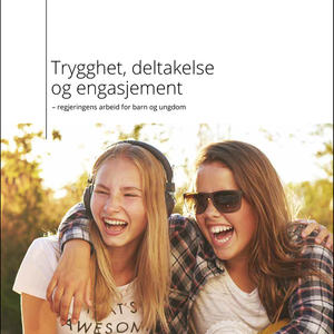 Omslaget til Trygghet, deltakelse og engasjement, en plan for Regjeringens arbeid for barn og unge