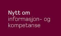 Nytt om informasjon og kompetanse