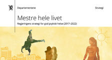 Ingressbilde av Mestre hele livet - Regjeringens strategi for god psykisk helse (2017–2022)