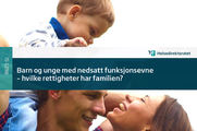 Ingressbilde til heftet Heftet Barn og unge med nedsatt funksjonsevne  - hvilke rettigheter har familien?