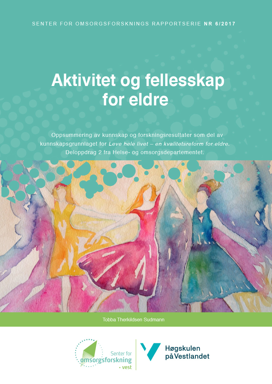 Omslagsbilde til Rapporten Aktivitet og fellesskap for eldre