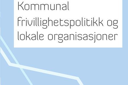 Ingressbilde til rapport om kommunal frivillighetspolitikk