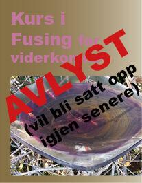 Kurs i Fusing for viderekomne AVLYST bilde