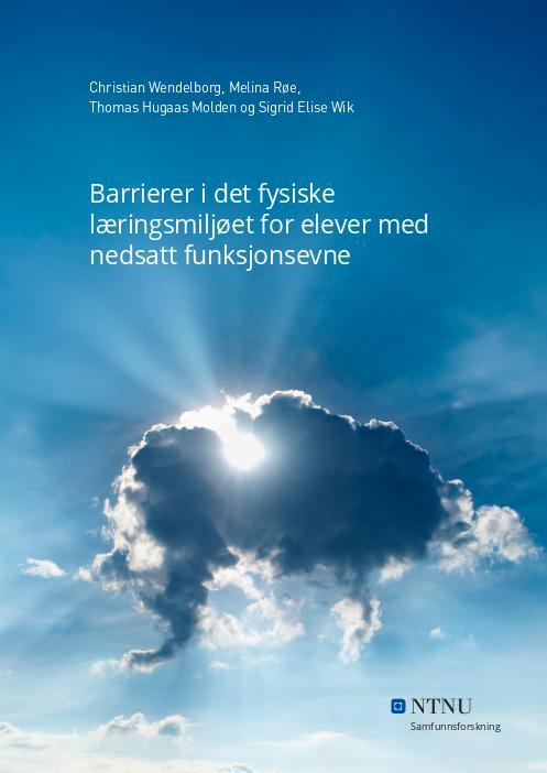 Omslagsbilde til rapporten Barrierer i det fysiske læringsmiljøet for elever med nedsatt funksjonsevne.