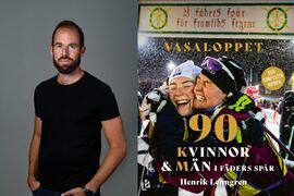 Frilansjournalisten och Vasaloppsfantasten Henrik Lenngren har skrivit boken Vasaloppet – 90 Kvinnor och Män i fäders spår. FOTO: Bilden på Lenngren är tagen av Peter Holgersson.